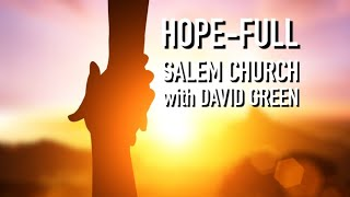 How To Be Hope-Full - David Green - July 19, 2020
