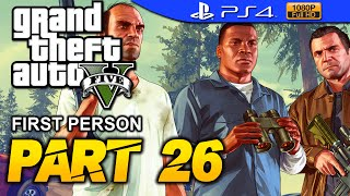 GTA 5 - First Person Walkthrough Part 26 [PS4 1080p] - No Commentary - Grand Theft Auto 5