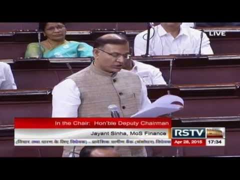Sh. Jayant Sinha moving The Regional Rural Banks (Amnd.) Bill for consideration & passing