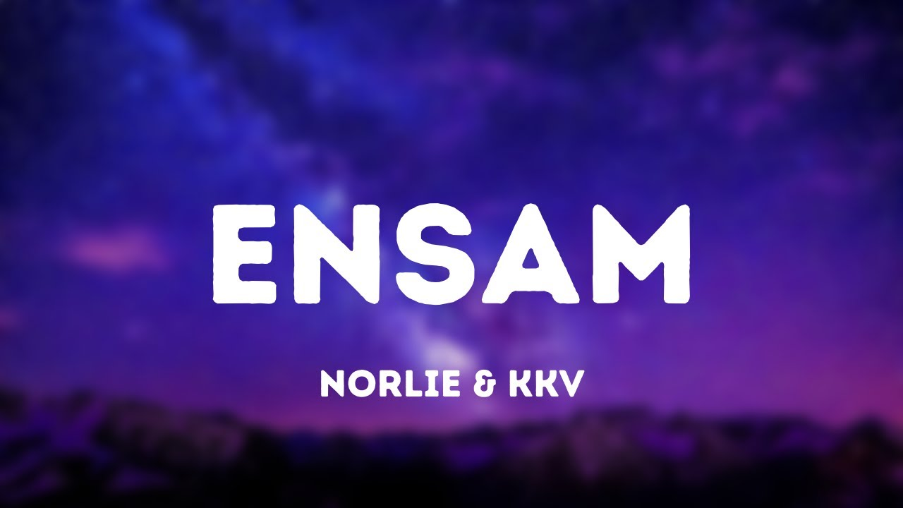 Download Norlie & KKV - Ensam (Lyrics)