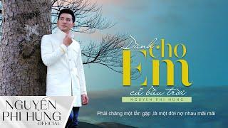 Dành Cho Em Cả Bầu Trời | Nguyễn Phi Hùng ( Lyrics Video ) | Nhạc Tình Da Diết