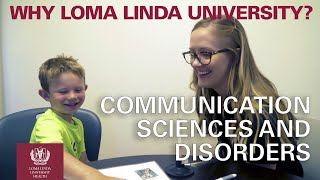 Why Loma Linda University - Communication Sciences and Disorders