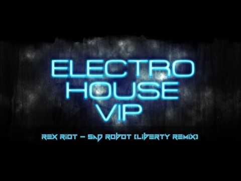 Rex Riot - Sad Robot (Liberty Remix)