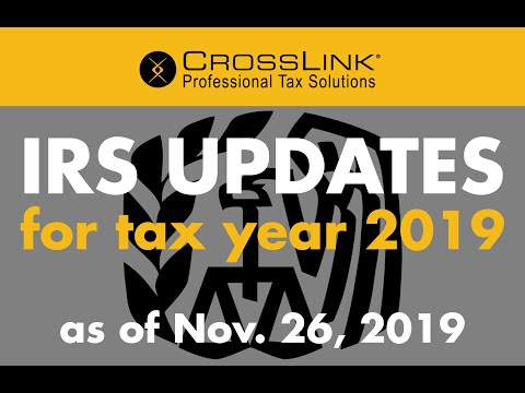 IRS Updates For Tax Year 2019 (As Of November 26, 2019 -- Check Back For Updates)