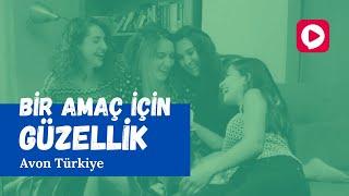 Bir Amaç İçin Güzellik - Avon Türkiye