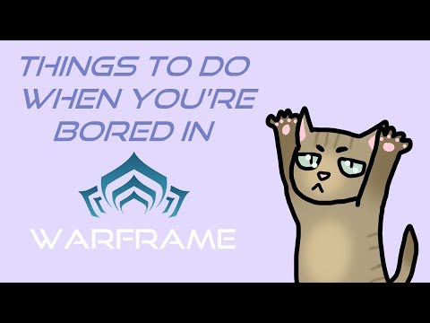 Things To Do If You're Bored in Warframe thumbnail