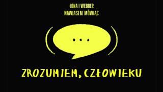 Łona i Webber - Zrozumiem, człowieku