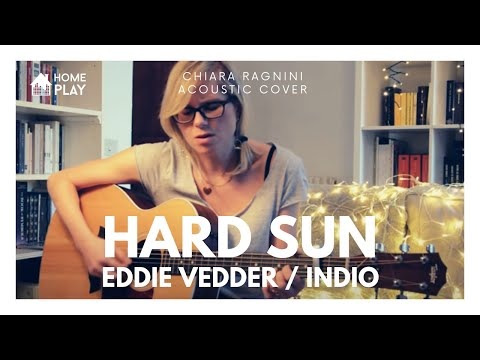 EDDIE VEDDER / INDIO Hard Sun | Chiara Ragnini Acoustic Cover | HOMEPLAY