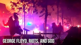 George Floyd, Riots, and God