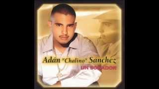 Un Soñador - Adan Chalino Sanchez