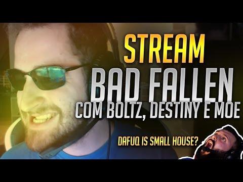 BAD FALLEN com BOLTZ, DESTINY E mOE!