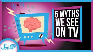 5 Myths You've Probably Seen on TV