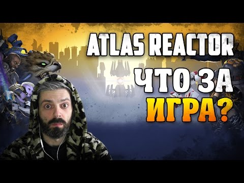 видео: atlas reactor [Что за игра?]