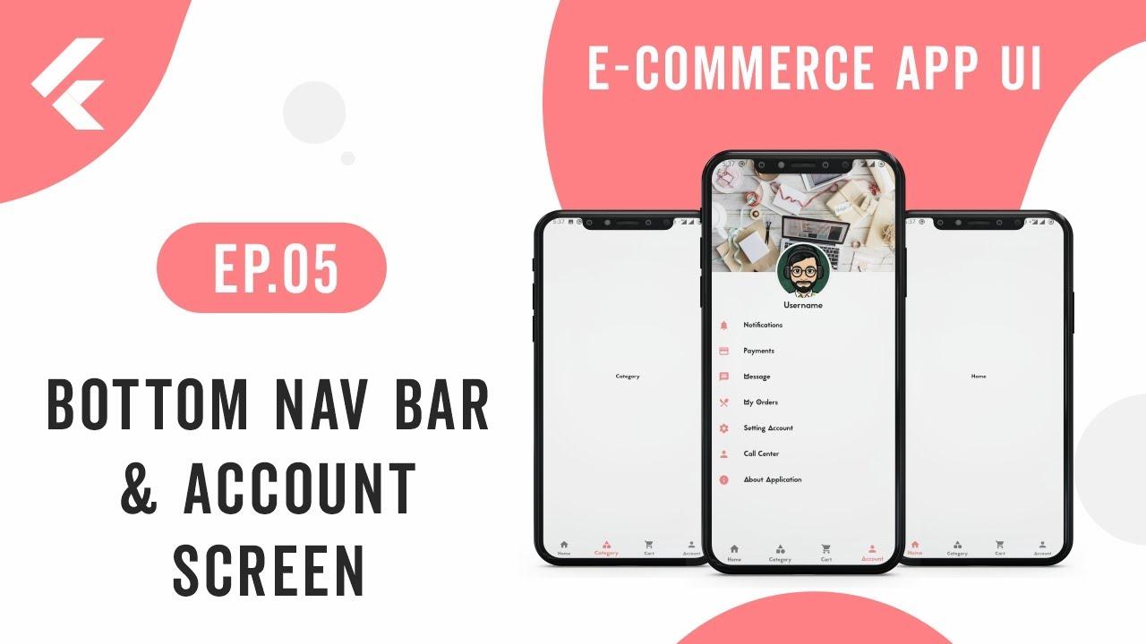 Flutter App UI   E-Commerce App   EP.05 Bottom Nav Bar & Account Screen   Speed Code
