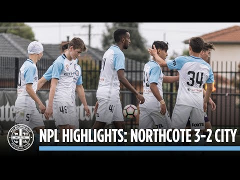 NPL 2017 Highlights: Northcote City 3-2 Melbourne City