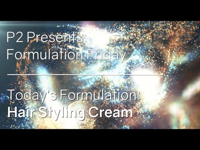 Formulation Friday 10/22/21 - Hair Styling Cream