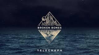 Telegraph - Broken Bones [Audio]