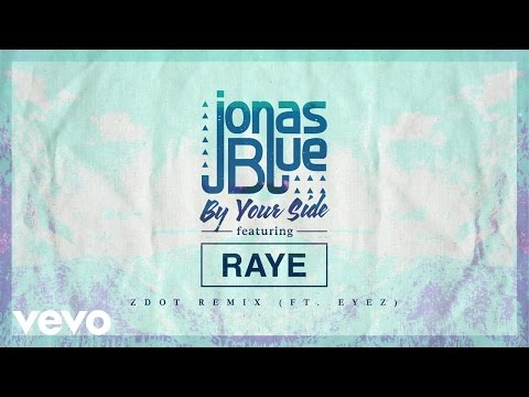 Thumbnail: Jonas Blue - By Your Side (Zdot Remix) ft. RAYE, Eyez