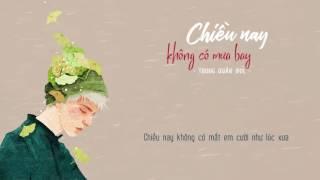 Chiều nay không có mưa bay - Trung Quân Idol (Lyrics)