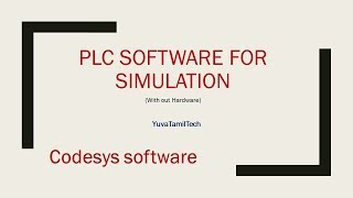 PLC Intro with codesys Software | YuvaTamilTech|Youtube