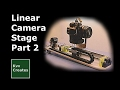 Linear CNC Camera Stage, Part 2 - Assembly and Testing