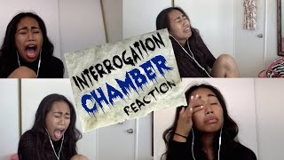 INTERROGATION CHAMBER REACTION!!! THIS WAS SCARY!!!
