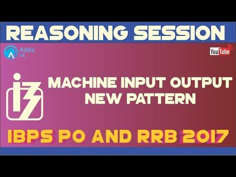 Machine Input Output (New Pattern) | Reasoning | IBPS PO & RRB MAINS 2017