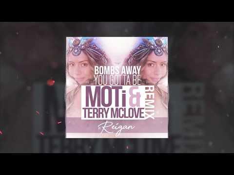 Bombs Away feat. Reigan - You Gotta Be (MOTi & Terry McLove Remix)