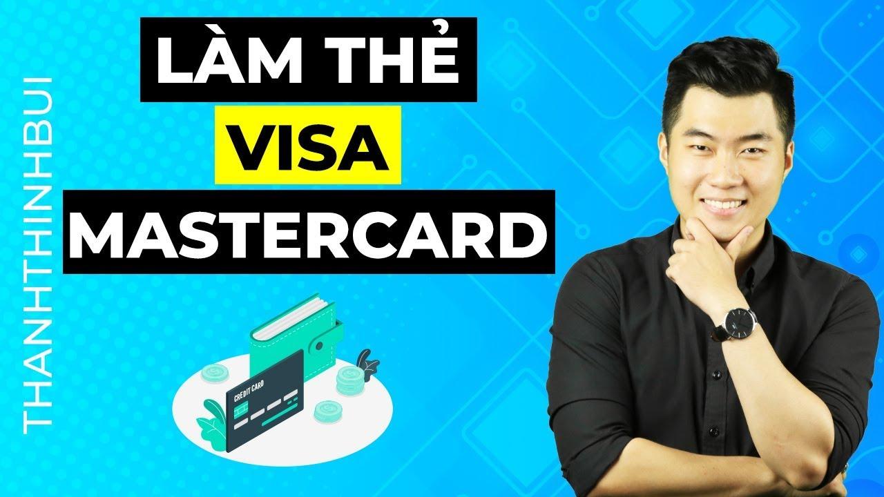 Cách làm thẻ Visa/Mastercard dễ dàng
