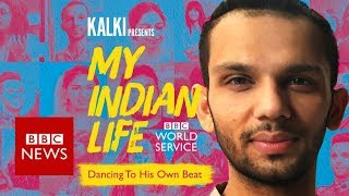 My Indian Life: Dancing to his own beat - BBC News