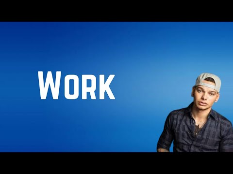 Kane brown – Work (Lyrics)