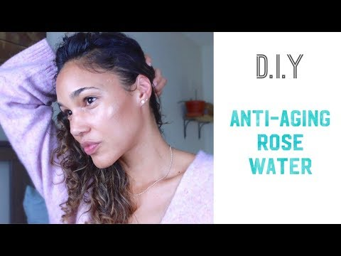 D.I.Y Anti-Aging Rose Water - Face Toner - Cleanser -