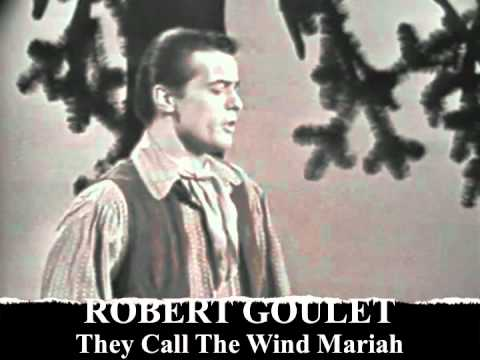 "Robert Goulet ""They Call The Wind Maria"""