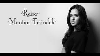 Raisa - Mantan Terindah (Lyric Video)