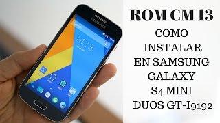 ROM CM 13 para Samsung Galaxy S4 mini duos GT-I9192   Android 6.0