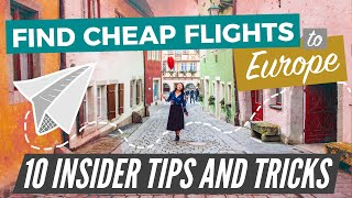 CHEAP FLIGHTS TO EUROPE 2020 | 10 Tips/Hacks for Booking Cheap Flights to Europe (EVERY TIME!)