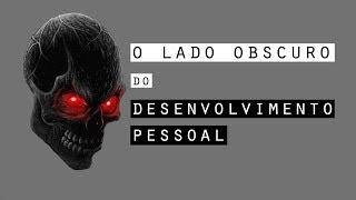 O LADO OBSCURO DO DESENVOLVIMENTO PESSOAL #REDPILL