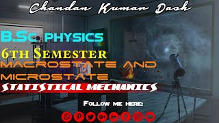 Macrostate And Microstate Statistical Mechanics.