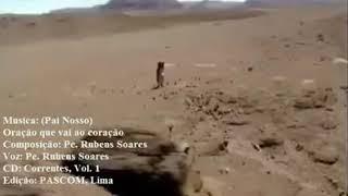 Pai Nosso-Oração que vai ao coração Pe. Rubens Soares De Almeida