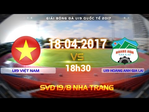 FULL | U19 VIỆT NAM (3-1) U19 HOÀNG ANH GIA LAI | U19 QUỐC TẾ 2017