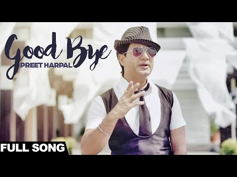 Preet Harpal  - Good Bye Ft. Tiger Style | Latest Punjabi Song