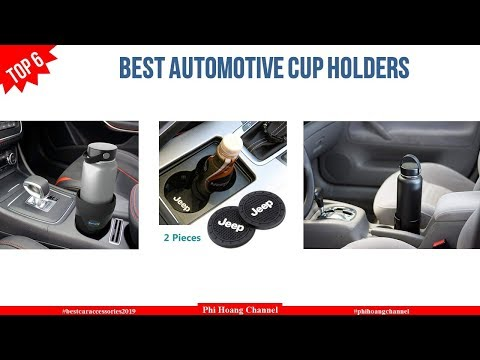 Top 6 Best Automotive Cup Holders With Price – Best Car Accessories 2019