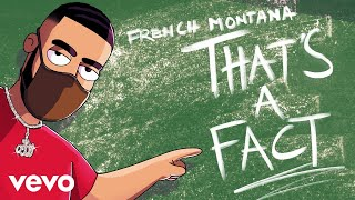 French Montana - That's A Fact (Audio)