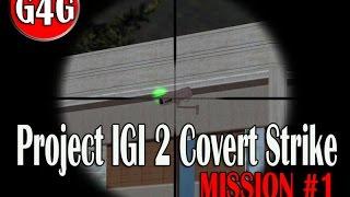 Project IGI 2 Covert Strike Mission #1 Part #3 Infiltration
