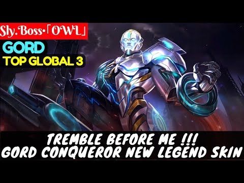Tremble Before Me !!! Gord Conqueror New Legend Skin [Top Global 3 Gord] | Sly.Boss•「OWL」 Gord