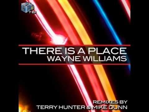 Wayne Williams - There Is A Place (Terry Hunter Sunday Night Bang Mix)