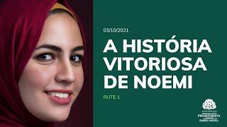 A história vitoriosa de Noemi - Escola Bíblica Dominical - 03/10/2021