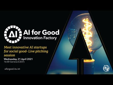 2021 Live Pitching Session 1 | AI FOR GOOD INNOVATION FACTORY