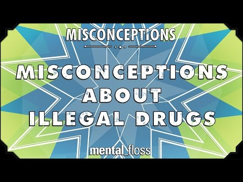 Misconceptions about Illegal Drugs - mental_floss on YouTube (Ep. 37)