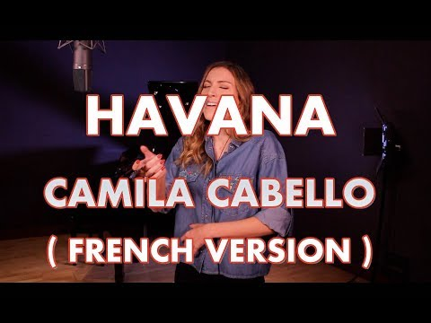 HAVANA ( FRENCH VERSION ) CAMILA CABELLO ( SARA'H COVER )